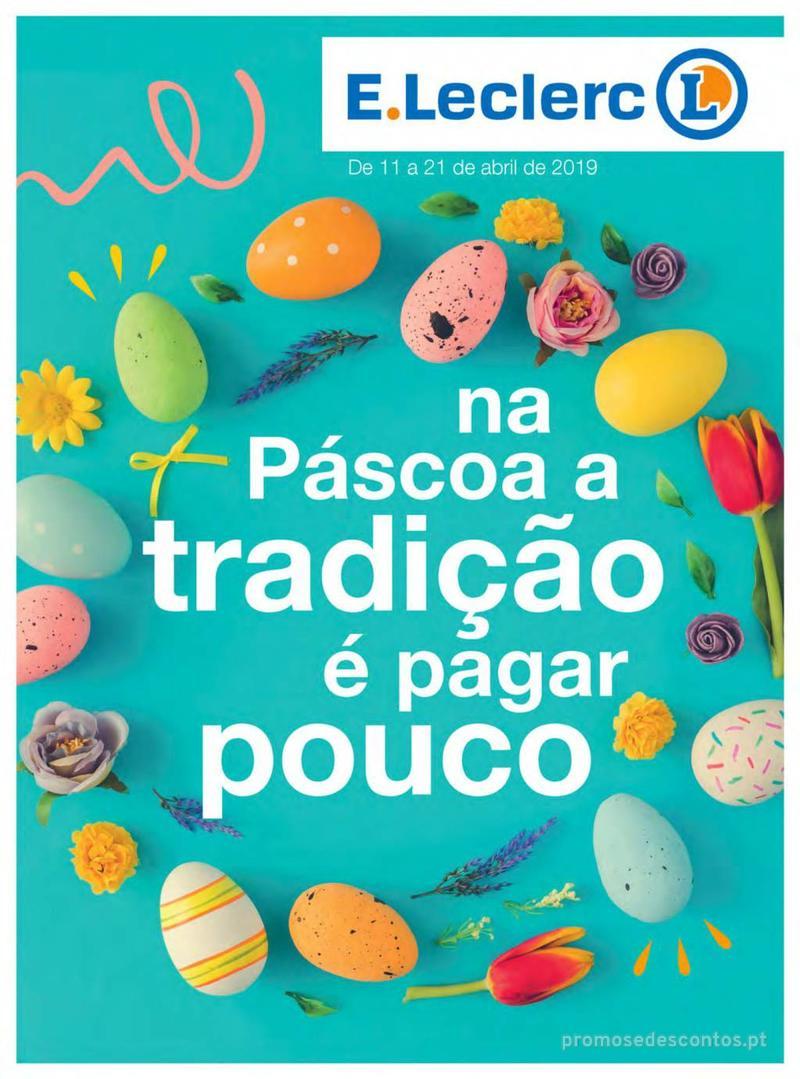 Folheto E.leclerc Na Páscoa a tradição é pagar pouco - 11 de Abril a 21 de Abril - página 1